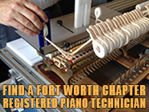 FIND A FORT WORTH CHAPTER REGISTERED PIANO TECHNICIAN
